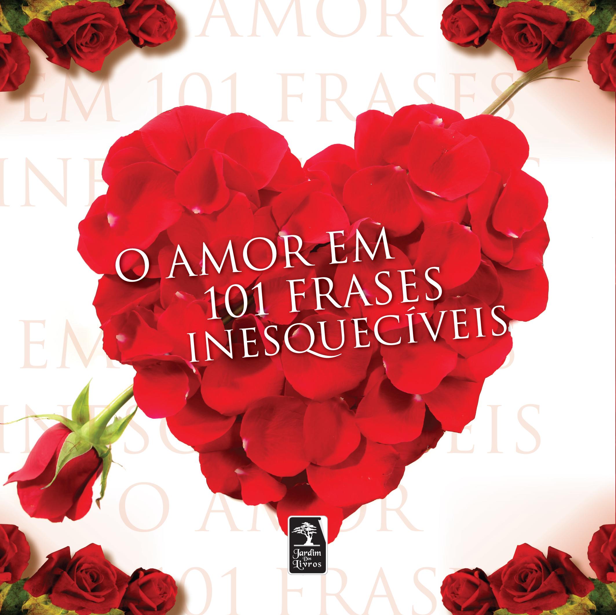 Amor Em 101 Frases Inesquecíveis, O « Geração Editorial